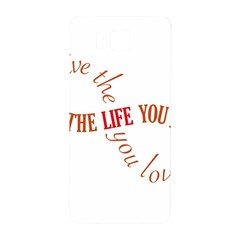 Live The Life You Love Samsung Galaxy Alpha Hardshell Back Case