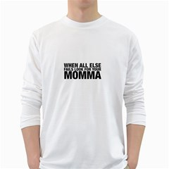 Look For Momma  White Long Sleeve T-Shirts
