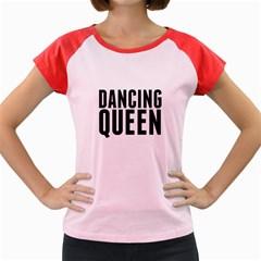 Dancing Queen  Women s Cap Sleeve T-Shirt