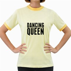 Dancing Queen  Women s Fitted Ringer T-Shirts