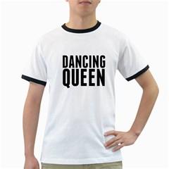 Dancing Queen  Ringer T-Shirts