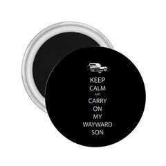 Keep Calm And Carry On My Wayward Son 2 25  Button Magnet
