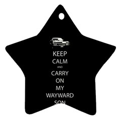 Keep Calm And Carry On My Wayward Son Star Ornament (two Sides)