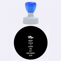 Keep Calm And Carry On My Wayward Son Rubber Round Stamps (large)