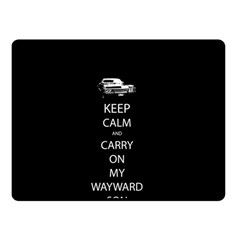 Keep Calm and Carry On My Wayward Son Double Sided Fleece Blanket (Small)