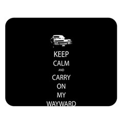 Keep Calm and Carry On My Wayward Son Double Sided Flano Blanket (Large)