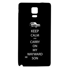 Keep Calm and Carry On My Wayward Son Galaxy Note 4 Back Case
