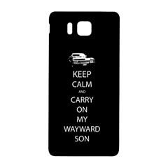 Keep Calm And Carry On My Wayward Son Samsung Galaxy Alpha Hardshell Back Case