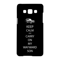 Keep Calm and Carry On My Wayward Son Samsung Galaxy A5 Hardshell Case
