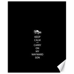 Keep Calm And Carry On My Wayward Son Canvas 16  X 20