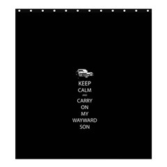 Keep Calm and Carry On My Wayward Son Shower Curtain 66  x 72  (Large)