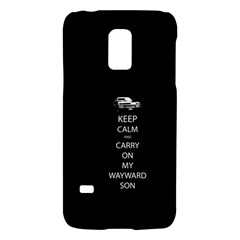 Keep Calm And Carry On My Wayward Son Galaxy S5 Mini