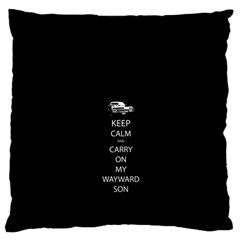 Keep Calm and Carry On My Wayward Son Large Flano Cushion Cases (Two Sides)