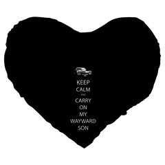 Keep Calm and Carry On My Wayward Son Large 19  Premium Flano Heart Shape Cushions