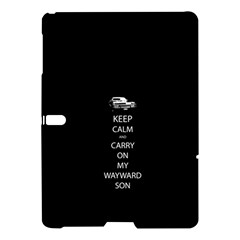 Keep Calm And Carry On My Wayward Son Samsung Galaxy Tab S (10 5 ) Hardshell Case