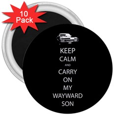 Keep Calm And Carry On My Wayward Son 3  Button Magnet (10 Pack)