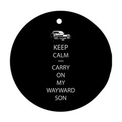 Keep Calm And Carry On My Wayward Son Round Ornament (two Sides)