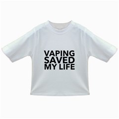Vaping Saved My Life  Infant/Toddler T-Shirts