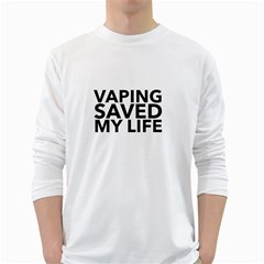 Vaping Saved My Life  White Long Sleeve T-Shirts