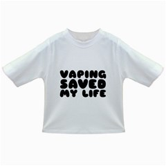 Vaping Saved My Life  Infant/toddler T Shirts