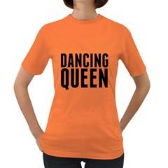 Dancing Queen  Women s Dark T Shirt