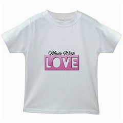 Made With Love  Kids White T Shirts