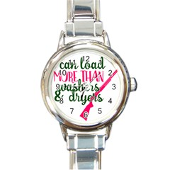 I Can Load More Than Washers And Dryers Round Italian Charm Watches
