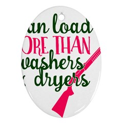 I Can Load More Than Washers And Dryers Ornament (oval)