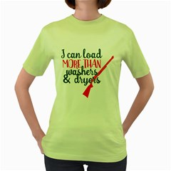 I Can Load More Than Washers And Dryers Women s Green T-Shirt