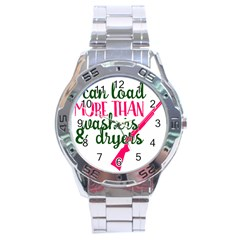 I Can Load More Than Washers And Dryers Stainless Steel Men s Watch