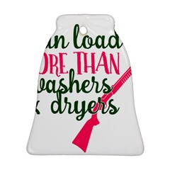 I Can Load More Than Washers And Dryers Ornament (bell)