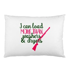 I Can Load More Than Washers And Dryers Pillow Cases (Two Sides)