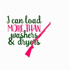 I Can Load More Than Washers And Dryers Small Garden Flag (Two Sides)