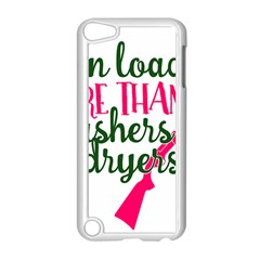 I Can Load More Than Washers And Dryers Apple Ipod Touch 5 Case (white)