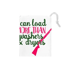 I Can Load More Than Washers And Dryers Drawstring Pouches (Small)