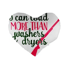 I Can Load More Than Washers And Dryers Standard 16  Premium Flano Heart Shape Cushions