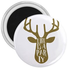 Life Is A Party Buck Deer 3  Magnets