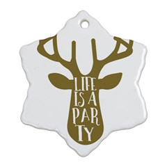 Life Is A Party Buck Deer Snowflake Ornament (2 Side)