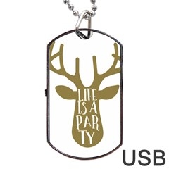 Life Is A Party Buck Deer Dog Tag USB Flash (One Side)