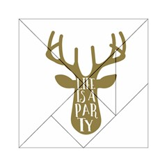 Life Is A Party Buck Deer Acrylic Tangram Puzzle (6  x 6 )