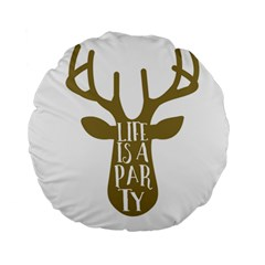 Life Is A Party Buck Deer Standard 15  Premium Round Cushions