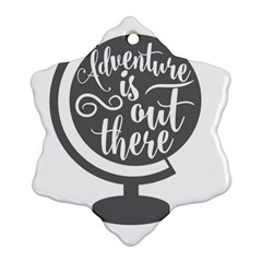Adventure Is Out There Ornament (Snowflake)