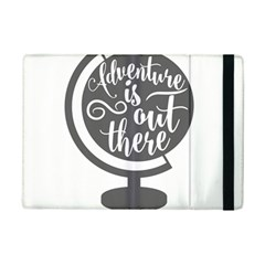 Adventure Is Out There iPad Mini 2 Flip Cases