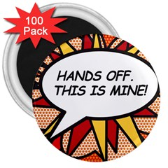 Hands Off. This is mine! 3  Magnets (100 pack)