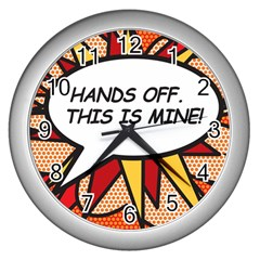 Hands Off. This is mine! Wall Clocks (Silver)