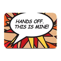 Hands Off. This is mine! Plate Mats
