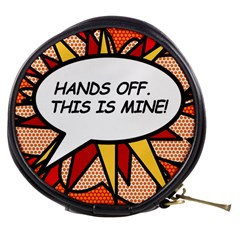 Hands Off. This is mine! Mini Makeup Bags