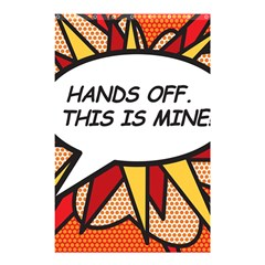 Hands Off. This is mine! Shower Curtain 48  x 72  (Small)