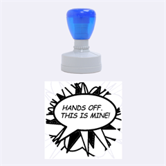 Hands Off. This is mine! Rubber Round Stamps (Medium)