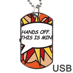 Hands Off. This is mine! Dog Tag USB Flash (Two Sides)